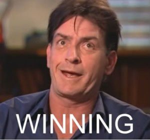 charlie sheen winning duh 300x280 Always Play to Win, Never Play to Keep from Losing!